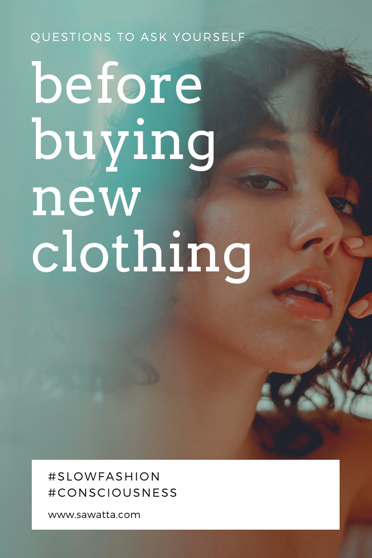 Questions to Ask Yourself Before Buying New Clothing